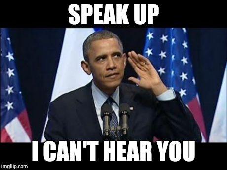 k8642 obama no listen meme imgflip,How To Speak Meme