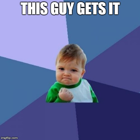 Success Kid Meme | THIS GUY GETS IT | image tagged in memes,success kid | made w/ Imgflip meme maker