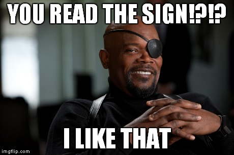 YOU READ THE SIGN!?!? I LIKE THAT | made w/ Imgflip meme maker