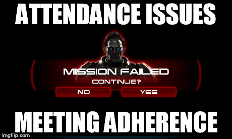 Attendance Adherence Mission Failed | ATTENDANCE ISSUES MEETING ADHERENCE | image tagged in attendance adherence mission failed | made w/ Imgflip meme maker