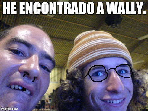 HE ENCONTRADO A WALLY. | made w/ Imgflip meme maker