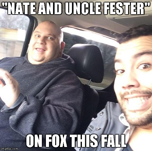 "Nate and Fester | ""NATE AND UNCLE FESTER"" ON FOX THIS FALL 