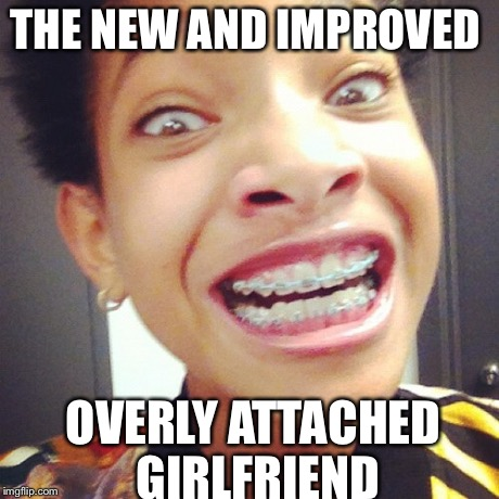 New Overly Attached Gf Imgflip