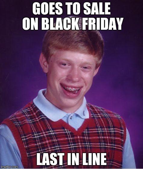 Alien Bees Black Friday Sale: Bad Luck Brian Meme