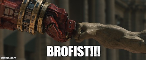 Iron Man/Hulk Brofist!!! | BROFIST!!! | image tagged in iron man,hulk,marvel,brofist,comics,the avengers | made w/ Imgflip meme maker