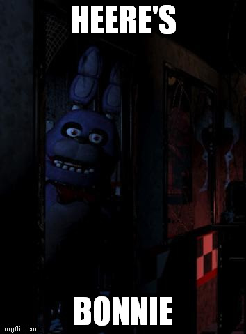 Bonnie Bunny | HEERE'S BONNIE | image tagged in bonnie bunny,fnaf,bonnie,five nights at freddy's | made w/ Imgflip meme maker