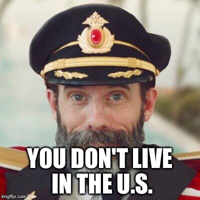 YOU DON'T LIVE IN THE U.S. | made w/ Imgflip meme maker