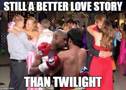 manny/floyd love | STILL A BETTER LOVE STORY THAN TWILIGHT | image tagged in twilight,mayweather | made w/ Imgflip meme maker