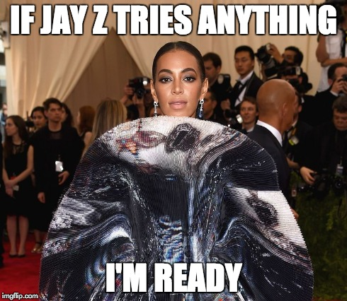 Solange is on the defensive... | IF JAY Z TRIES ANYTHING I'M READY | image tagged in solange,jay z,met ball | made w/ Imgflip meme maker