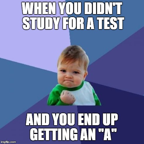 "Success Kid Meme | WHEN YOU DIDN'T STUDY FOR A TEST AND YOU END UP GETTING AN ""A"" 