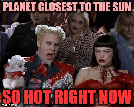 Mercury So Hot Right Now - Imgflip