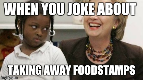 I care about black people | WHEN YOU JOKE ABOUT TAKING AWAY FOODSTAMPS | image tagged in i care about black people | made w/ Imgflip meme maker