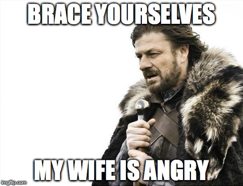 my wife is angry