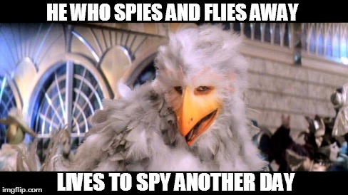 Never-Ending Story 2 - Spy Quote | HE WHO SPIES AND FLIES AWAY LIVES TO SPY ANOTHER DAY | image tagged in never ending story,never ending story 2,birdman,bird,spies,fly | made w/ Imgflip meme maker
