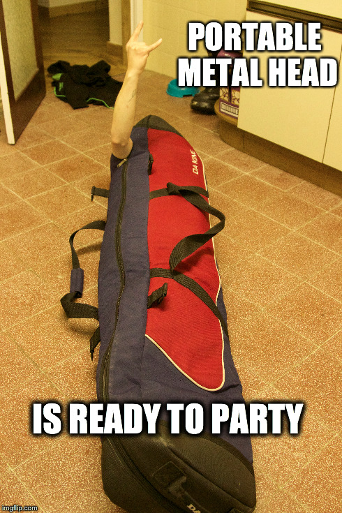 Portable metal head | PORTABLE METAL HEAD IS READY TO PARTY | image tagged in portable metal head,party,bag,man in bag,mosher,rocker | made w/ Imgflip meme maker