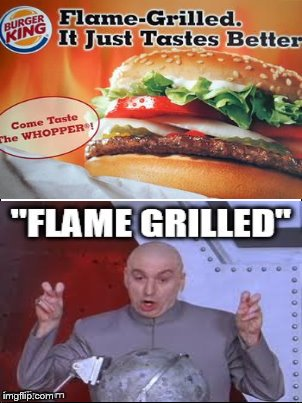 Burger King... Lying to people like that... | image tagged in burger king,dr evil laser | made w/ Imgflip meme maker