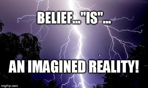 "lighting bolt | BELIEF...""IS""... AN IMAGINED REALITY! 