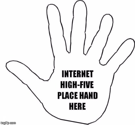 High Five! | F | image tagged in high five | made w/ Imgflip meme maker