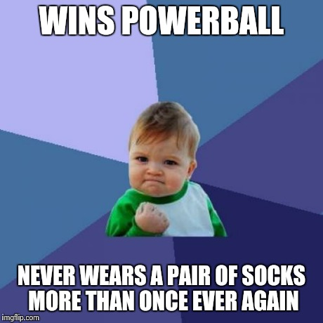 Success Kid Meme | WINS POWERBALL NEVER WEARS A PAIR OF SOCKS MORE THAN ONCE EVER AGAIN | image tagged in memes,success kid | made w/ Imgflip meme maker