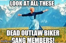 lnxrv outlaw biker gangs not your daddy's biker gang, unless he's a,Biker Gang Meme