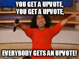 if only everybody on imgflip was like this. | YOU GET A UPVOTE, YOU GET A UPVOTE, EVERYBODY GETS AN UPVOTE! | image tagged in you get an oprah,memes,oprah,upvote,upvotes | made w/ Imgflip meme maker