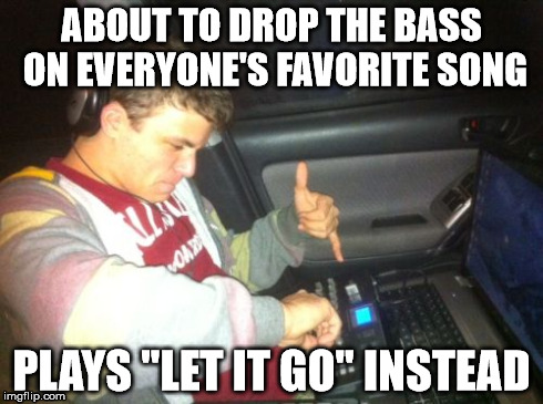 "DoucheBag DJ | ABOUT TO DROP THE BASS ON EVERYONE'S FAVORITE SONG PLAYS ""LET IT GO"" INSTEAD 