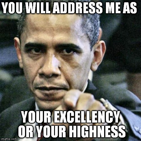 Your Highness Memes Pissed off obama meme - imgflip  Your Highness Meme