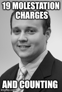 19 kids and WHAT?!? | 19 MOLESTATION CHARGES AND COUNTING | image tagged in scumbag,christians,duggar | made w/ Imgflip meme maker