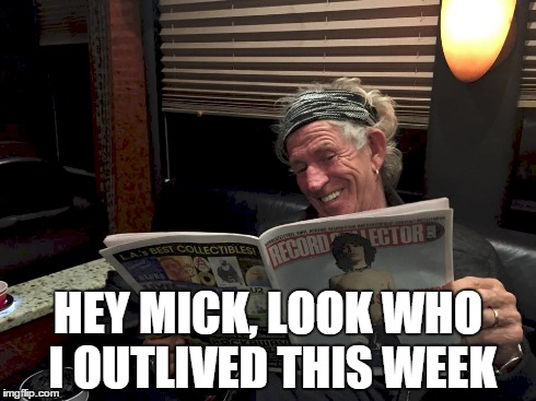 He's still alive? | HEY MICK, LOOK WHO I OUTLIVED THIS WEEK | image tagged in keith,richards,stones,alive | made w/ Imgflip meme maker