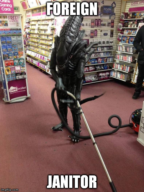 Vacuuming Alien | FOREIGN JANITOR | image tagged in vacuuming alien | made w/ Imgflip meme maker
