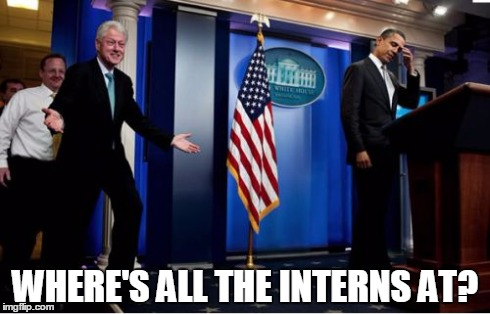 Bubba And Barack | WHERE'S ALL THE INTERNS AT? | image tagged in memes,bubba and barack | made w/ Imgflip meme maker