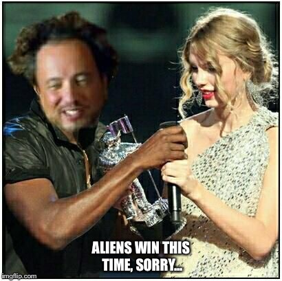 alien scumbag | ALIENS WIN THIS TIME, SORRY... | image tagged in alien scumbag | made w/ Imgflip meme maker