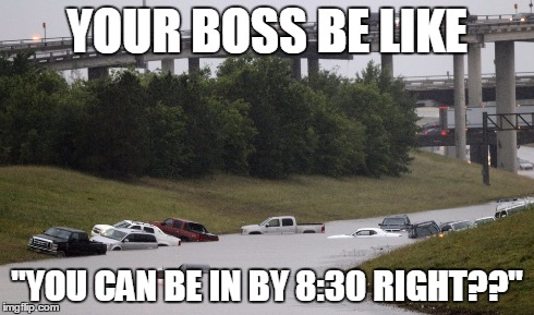 "The struggle | YOUR BOSS BE LIKE ""YOU CAN BE IN BY 8:30 RIGHT??"" 
