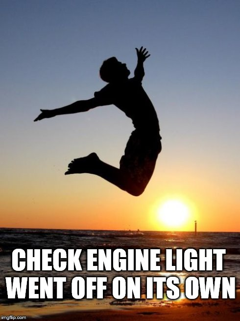 Overjoyed | CHECK ENGINE LIGHT WENT OFF ON ITS OWN | image tagged in memes,overjoyed | made w/ Imgflip meme maker