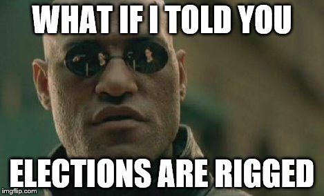 Matrix Morpheus Meme | WHAT IF I TOLD YOU ELECTIONS ARE RIGGED | image tagged in memes,matrix morpheus | made w/ Imgflip meme maker