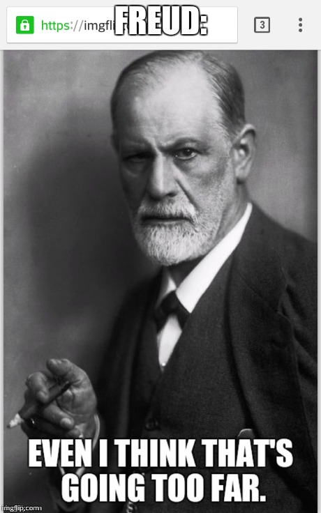 FREUD: | made w/ Imgflip meme maker