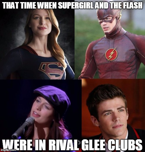 SuperHero Singers | THAT TIME WHEN SUPERGIRL AND THE FLASH WERE IN RIVAL GLEE CLUBS | image tagged in glee,supergirl,flash | made w/ Imgflip meme maker