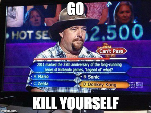 GO KILL YOURSELF | image tagged in total moron,mario,sonic,legend of zelda,donkey kong,nintendo | made w/ Imgflip meme maker