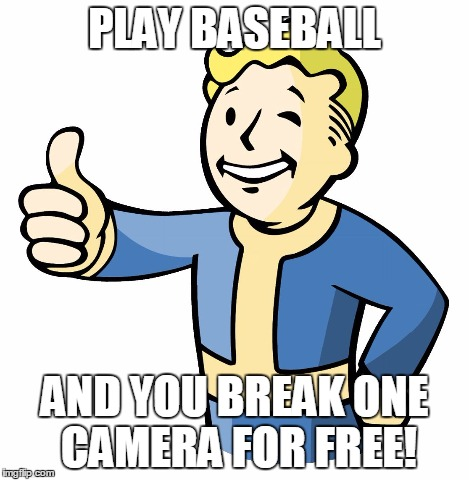 Vault Boy | PLAY BASEBALL AND YOU BREAK ONE CAMERA FOR FREE! | image tagged in vault boy | made w/ Imgflip meme maker