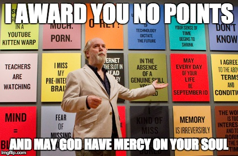 DouglasCouplandBillyMadison | I AWARD YOU NO POINTS AND MAY GOD HAVE MERCY ON YOUR SOUL | image tagged in canadian art,douglas coupland,billy madison | made w/ Imgflip meme maker