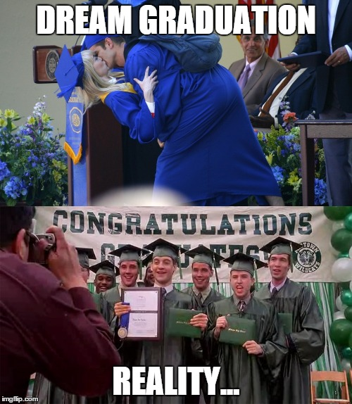 DREAM GRADUATION REALITY... | image tagged in spiderman | made w/ Imgflip meme maker