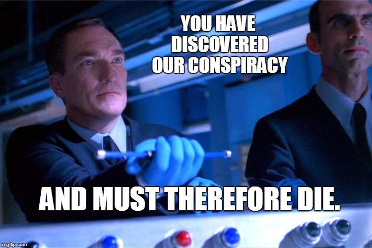 Now you must die. | YOU HAVE DISCOVERED OUR CONSPIRACY AND MUST THEREFORE DIE. | image tagged in hands of blue,firefly | made w/ Imgflip meme maker