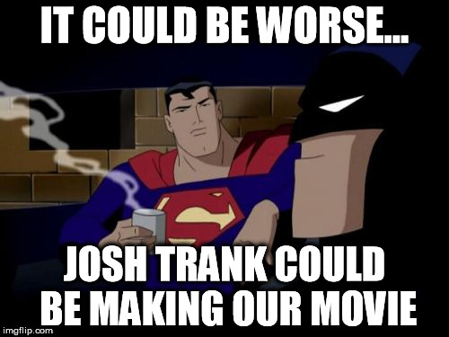 It Could Be Worse Meme Batman And Supe...