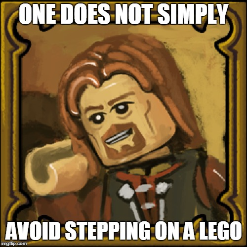 One Does Not Simply  | ONE DOES NOT SIMPLY AVOID STEPPING ON A LEGO | image tagged in lego,boromir,one does not simply,memes | made w/ Imgflip meme maker
