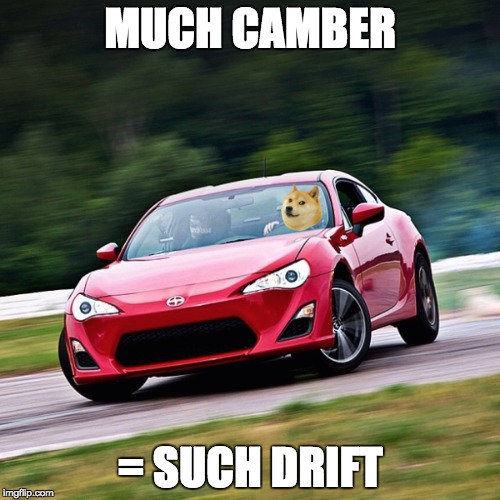 Much Camber | MUCH CAMBER = SUCH DRIFT | image tagged in camber,fr-s,drift,doge | made w/ Imgflip meme maker