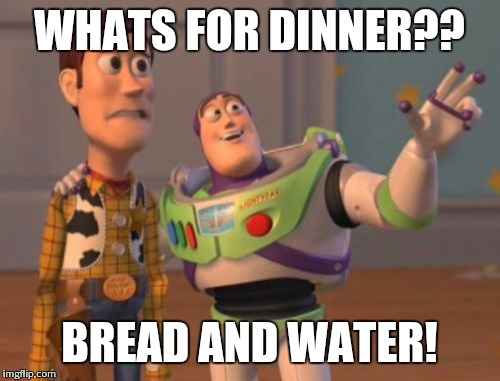 Image result for bread and water meme