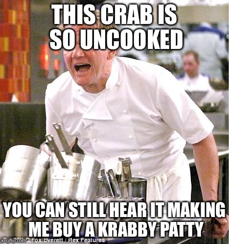 image tagged in memes,chef gordon ramsay  made w/ Imgflip meme maker