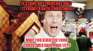 will ferrell elf its june but there are only 27 fridays until christmas