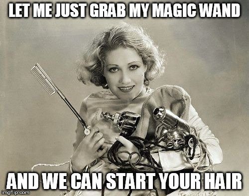 Funny Memes For Hairstylists : Image tagged in vintage hair stylist imgflip