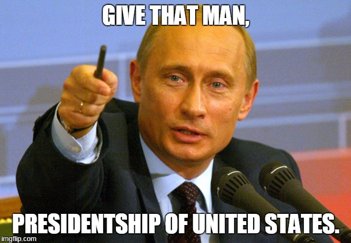GIVE THAT MAN, PRESIDENTSHIP OF UNITED STATES. | made w/ Imgflip meme maker